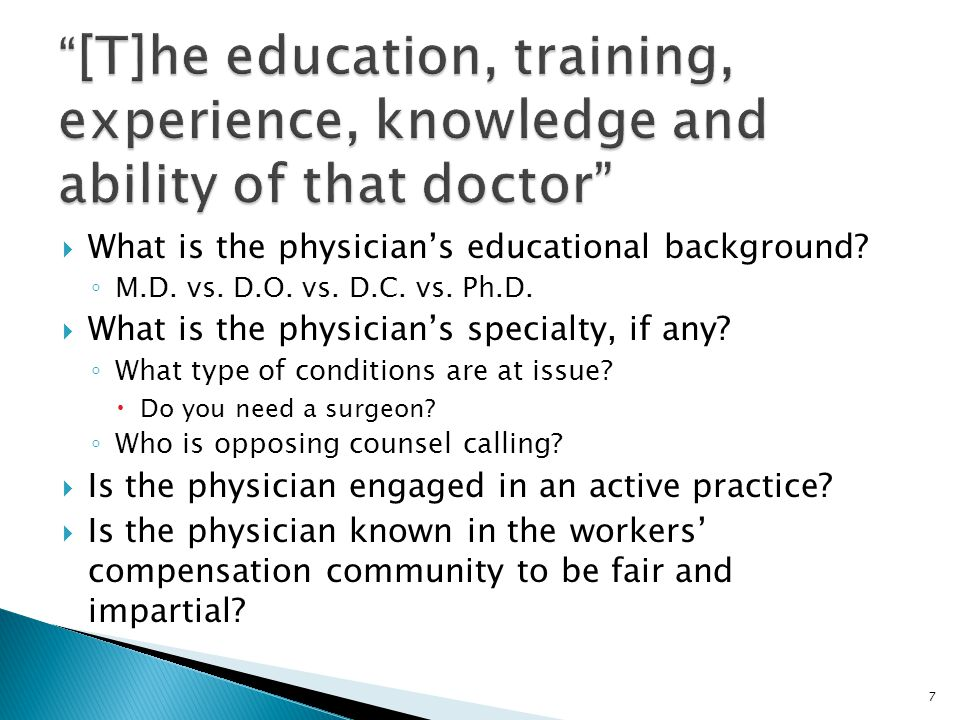 [T]he education, training, experience, knowledge and ability of that doctor